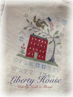 Liberty by Carolina stitcher Faye. Liberty House from With thy Needle and Thread.