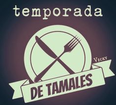 jaja la dieta puede esperar!! ya comenzo la temporada de tamales yomi yomi  u.u