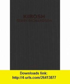 Terry Richardson Kibosh (9788889431092) Terry Richardson , ISBN-10: 8889431091  , ISBN-13: 978-8889431092 ,  , tutorials , pdf , ebook , torrent , downloads , rapidshare , filesonic , hotfile , megaupload , fileserve
