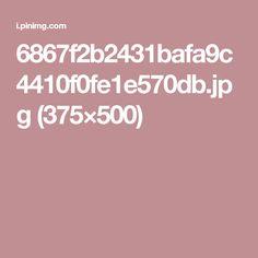6867f2b2431bafa9c4410f0fe1e570db.jpg (375×500)