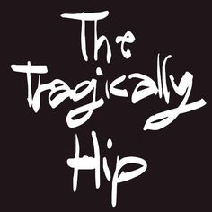 the tragically hip is my favorite band. so i guess there style of music is my favorite (classic rock). They just finished there final tour and there last show was the most amazing thing I have ever seen Top Rock Bands, Rock Band Logos, Cool Bands, Music Album Covers, Music Albums, Can Band, Jimi Hendricks, Say Hello To Heaven, I Am Canadian