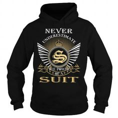 Never Underestimate The Power of a SUIT T Shirts, Hoodies, Sweatshirts. CHECK PRICE ==► https://www.sunfrog.com/Names/Never-Underestimate-The-Power-of-a-SUIT--Last-Name-Surname-T-Shirt-Black-Hoodie.html?41382