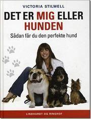 Det er mig eller hunden af Victoria Stilwell, ISBN 9788711439388