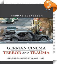 """German Cinema - Terror and Trauma    :  In German Cinema – Terror and Trauma Since 1945, Thomas Elsaesser reevaluates the meaning of the Holocaust for postwar German films and culture, while offering a reconsideration of trauma theory today. Elsaesser argues that Germany's attempts at """"mastering the past"""" can be seen as both a failure and an achievement, making it appropriate to speak of an ongoing 'guilt management' that includes not only Germany, but Europe as a whole. In a series of..."""