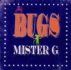 Bugs by Mister G