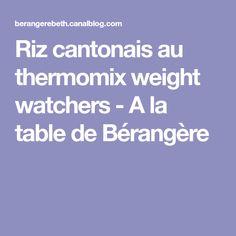 Riz cantonais au thermomix weight watchers - A la table de Bérangère