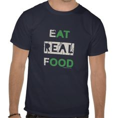 Eat real food local shirt
