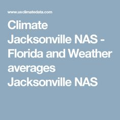 Climate Jacksonville NAS - Florida and Weather averages Jacksonville NAS