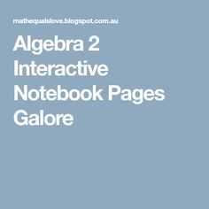 Algebra 2 Interactive Notebook Pages Galore