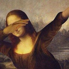 Mona Lisa Is a dabbed now