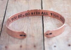 Wherever You Go, Go With All Your Heart >> Travel Inspired Secret Message Copper Cuff
