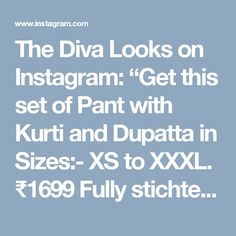 """The Diva Looks on Instagram: """"Get this set of Pant with Kurti and Dupatta in Sizes:- XS to XXXL. ₹1699 Fully stichted. For More Details Watsapp Us on 8860500976 or DM Us"""""""