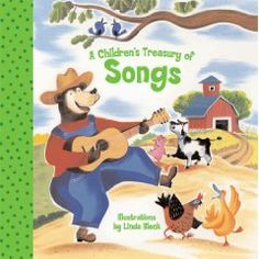 A Children's Treasury of Songs  Words and Music by Various Artists  Illustrated by Linda Bleck - more info here - http://singbookswithemily.wordpress.com/2013/03/03/childrens-treasuries-by-linda-bleck-with-many-singable-treasures/#