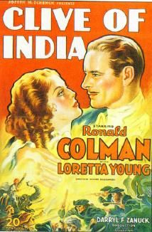 Clive of India is a 1935 American drama film based on Robert, Lord Clive's historical biography. It was written by R.J. Minney and W.P. Lipscomb and directed by Richard Boleslawski. Cast:    Ronald Colman as Baron Robert Clive  Loretta Young as Margaret Maskelyne Clive  Colin Clive as Captain Johnstone  Francis Lister as Edmund Maskelyne  C. Aubrey Smith as the British Prime Minister  Cesar Romero as Mir Jaffar  Montagu Love as Governor Pigot  Lumsden Hare as Sergeant Clark