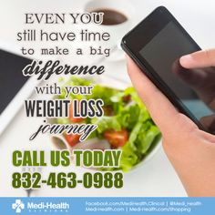 Even you still have time to make a big difference with your weight loss journey! Call us today at 832-463-0988  #healthydiet #Healthtips #Diettips #Weightloss #Weightlossprogram #Loseweight #healthyfood