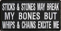 BIKER PATCH: Sticks & Stones May Break My Bones
