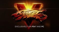Street Fighter V coming exclusively to PC & PS4  #streetfighterv #ps4 #pc #gaming #news #vgchest