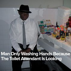 Man Only Washing Hands Because The Toilet Attendant Is Looking