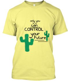 Control Your Future | Teespring