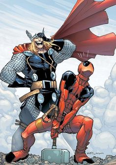 Deadpool and Thor.