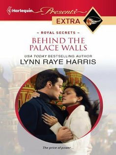 Behind the Palace Walls (Harlequin Presents Extra) by Lynn Raye Harris, http://www.amazon.com/dp/B004XDYWB8/ref=cm_sw_r_pi_dp_HU9brb0D7RSQ4