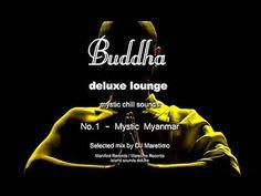 Buddha Deluxe Lounge - No.1 Mystic Myanmar, HD, 2014, mystic buddha bar sounds - YouTube Mixing Dj, Smooth Jazz, Relaxing Music, My Music, Mystic, Buddha, Music Videos, Lounge, Zumba Fitness