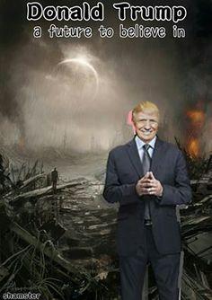 Donald Trump a future to believe in.