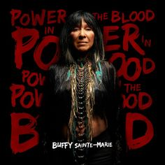 The first thing I thought when I heard Buffy Sainte-Marie's latest album, Power in the Blood, was how very contemporary it sounds. Sainte-Marie, aged has released more than two dozen albums sin. Buffy Sainte Marie, Love Charms, Folk Music, Cool Things To Buy, Stuff To Buy, Amazing Things, Lp Vinyl, 6 Years, Album Covers