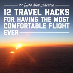 12 travel hacks for having the most comfortable flight ever / A Globe Well Travelled