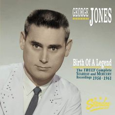 George Jones - Birth Of A Legend - The Truly Complete Starday And Mercury Recordings 1954-1961 (6-CD) Bear Family
