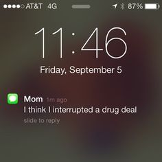This mom is so badass, she's busting up drug deals. | 17 Texts From Moms Cooler Than You