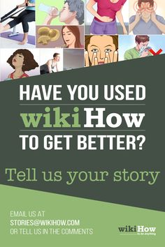 Got better with wikiHow? What did you wikiHow to do? Tell us your story! Comment below or email us: stories@wikiHow.com