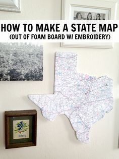 State map art out foam board and mod podge! I love this idea! I am thinking about making one for every state we visit and adding pictures of us there around the foam board.