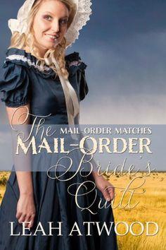 The Mail-Order Bride's Quilt (Mail-Order Matches) by Leah... https://www.amazon.com/dp/B00DTBDSPG/ref=cm_sw_r_pi_dp_K3DsxbQ3ZC51K