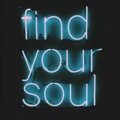 "neon ""Find your soul"" More deep thoughts Interaktives Design, Inner Child Healing, Neon Words, Light Quotes, Neon Aesthetic, Tarot Reading, Neon Lighting, Light Art, Wall Collage"
