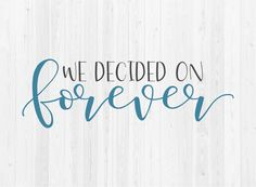 we've decided on forever Wood Block Crafts, Wood Blocks, Wood Projects, Santa's Nice List, Forever Quotes, Common Phrases, Silhouette Curio, Svg Cuts, Vinyl Crafts