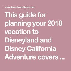 This guide for planning your 2018 vacation to Disneyland and Disney California Adventure covers tips and tricks for dining, cheapest tickets to purchase, which hotels to pick, experiencing seasonal events like Christmas & Halloween, Cars Land, Star Wars, and more. Plus, making the most of your time in the parks,