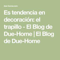 Es tendencia en decoración: el trapillo - El Blog de Due-Home | El Blog de Due-Home