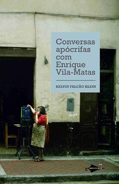 kelvin falcão klein, conversas apócrifas com enrique vila-matas, ensaio de ficção, 2010, ed. modelo de nuvem, brasil