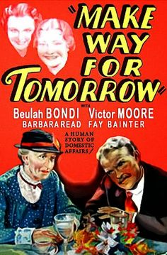 Make Way for Tomorrow (1937)  This movie made me super emotional, but I loved it.