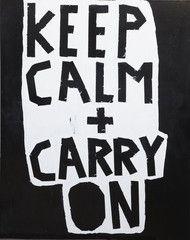 Keep Calm + Carry On
