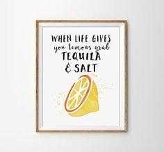 When Life gives you Lemons, grad Tequila And Salt Print - Funny Poster, Kitchen Decor, Bar Decor, Bar Cart, Lemon, Silly