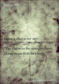 Creative writing prompt. Have a character say. . .
