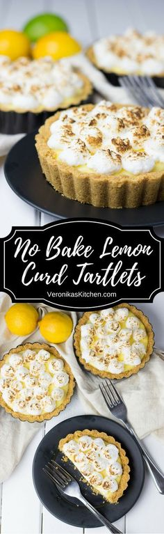 No Bake Lemon Curd Tartlets topped with Swiss Meringue are easy to make, no baking needed, and the luscious lemon curd has a wonderful refreshing tang.