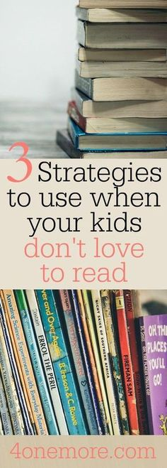 3 strategies to use when your kids don't love to read