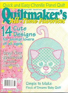 Quiltmaker's All Time Favorites Spring 2006 Digital Issue Cat Quilt, Book Quilt, Sewing Magazines, Free Magazines, Applique Fabric, Dream Baby, Panel Quilts, Book Crafts, Craft Books