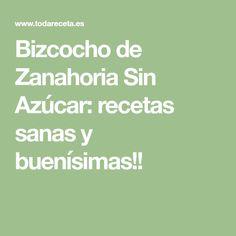 Bizcocho de Zanahoria Sin Azúcar: recetas sanas y buenísimas!!