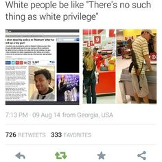 """Some white people be like """"there's no such thing as white privilege."""" Seriously?"""