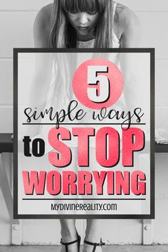 Learn what the emotion of worry really means and how it is guiding you. We share 5 simple ways to ease your mind and STOP WORRYING right now! Stop Worrying, Positive Inspiration, Live For Yourself, Simple Way, Law Of Attraction, Life Is Good, Positivity, Amazing, Tips