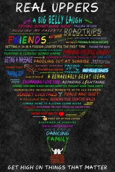 Awesome poster of what makes life worth living for!     http://www.zazzle.ca/get_high_on_things_that_matter_poster-228320634956527989